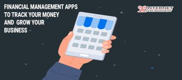 Financial Management Apps to Track your Money and  Grow Your Business