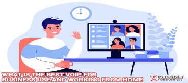 What is The Best VoIP For Business and Working From Home