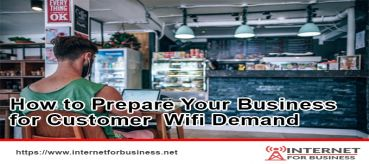 How to Prepare Your Business for Customer  Wifi Demand