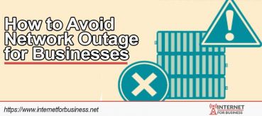 How to Avoid Network Outage for Businesses