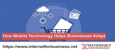 How Mobile Technology Helps Businesses Adapt
