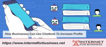 How Businesses Can Use Chatbots To Increase Profits