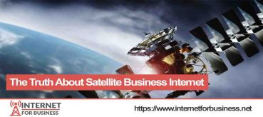 The Truth About Satellite Business Internet